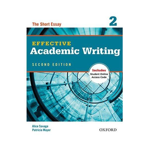 The Short Essay Effective Academic Writing ( 2 )