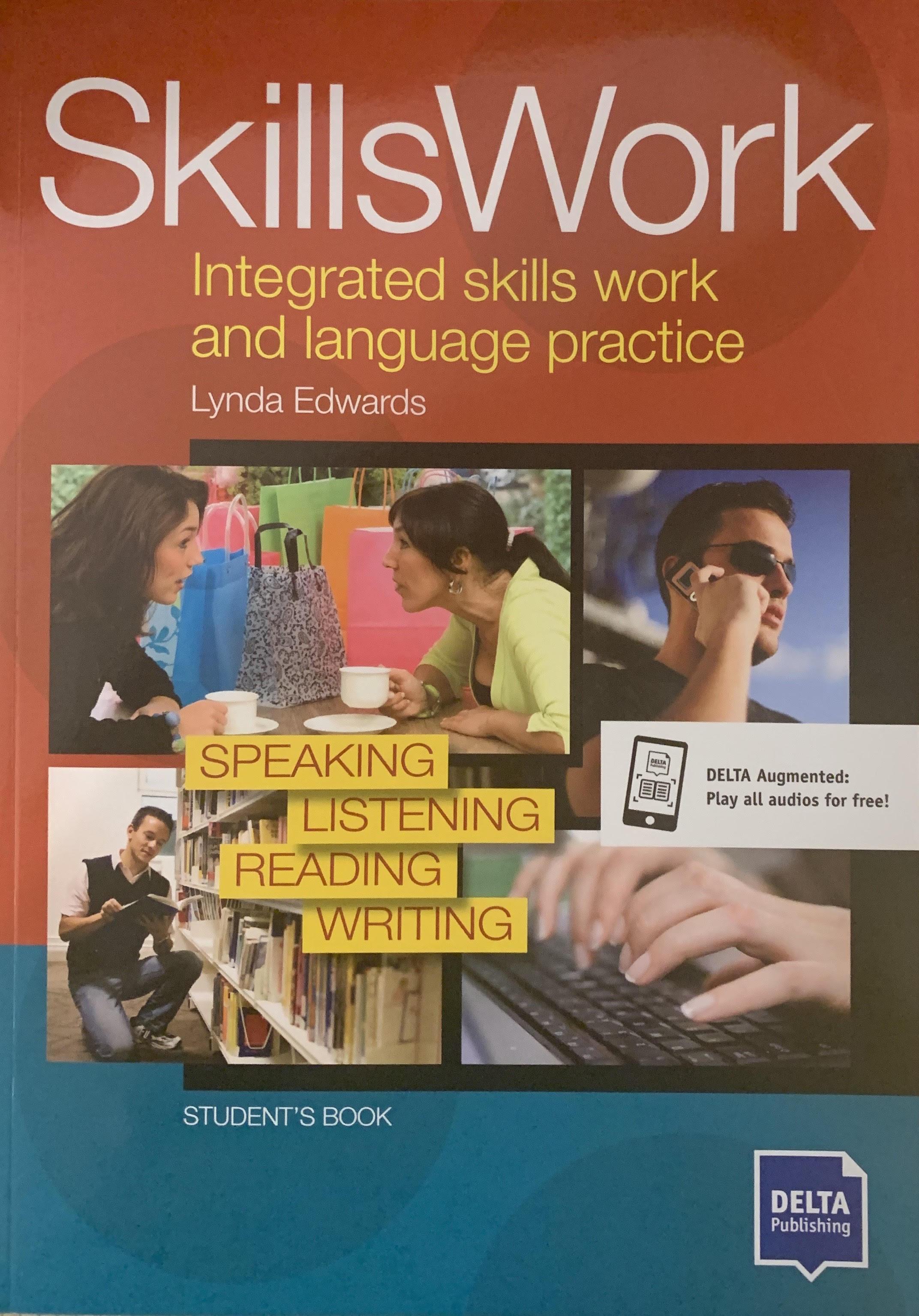 Skills Work Integrated Skills Work and Language Practice