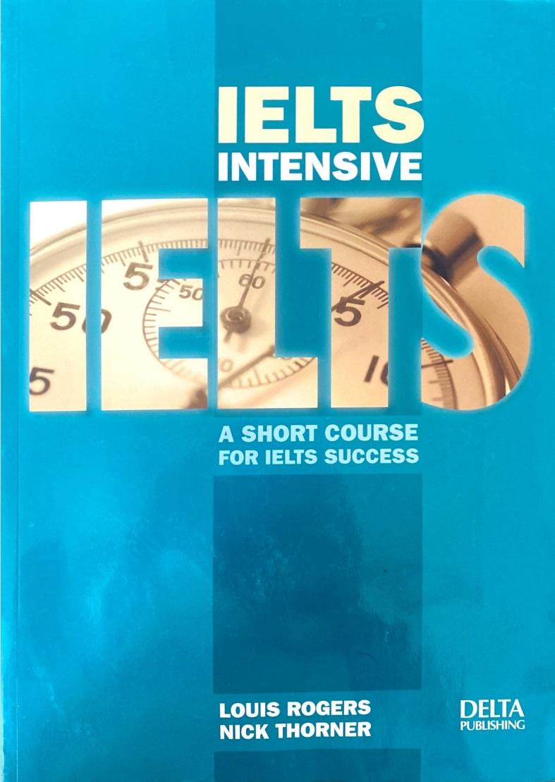 IELTS INTENSIVE A SHORT COURSE FOR IELTS SUCCESS